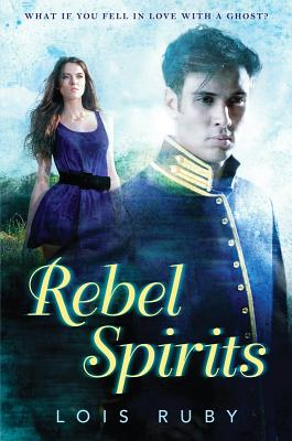 Rebel Spirits By Ruby, Lois