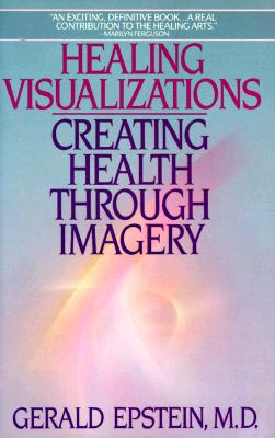 Healing Visualizations By Epstein, Gerald